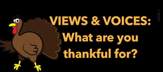 Views+%26+Voices%3A+What+Are+You+Thankful+For%3F