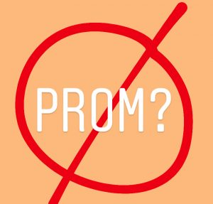 Prom is cancelled; now what?