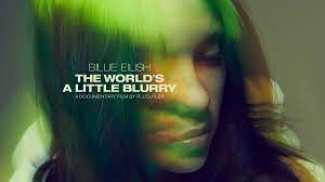 REVIEW - Billie Eilish: The Worlds a Little Blurry